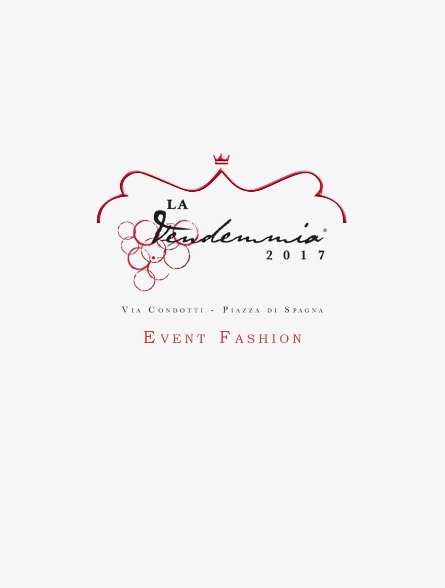 La Vendemmia 2017 - fashion event in Rome - Roma Luxury